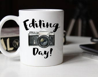 Editing Day Mug, Photography Gift, Photographer Gift, Gift for him, Photographer, Photography Mug, Photographer Mug , Coffee Mug, Ver2