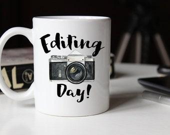 Editing Day Mug, Photography Gift, Photographer Gift, Gift for him, Photographer, Photography Mug, Photographer Mug , Coffee Mug, Ver2