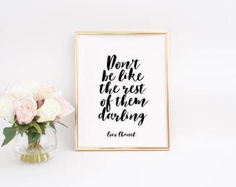 Coco Chanel Quote,Don't Be like rest of them darling,Coco Chanel Decor,Coco Chanel Print,Gift For Her,Women Gift,Girly Decor,Coco Chanel Art