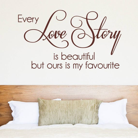 Bedroom decor - Bedroom Wall Decal - Every love story is beautiful but ours is my favorite Wall Decal - wall decal - romantic wall words