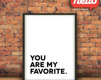 Romantic Printable Art 'You Are My Favorite' 8x10 poster || FREE shipping, Printables, simple poster, wall decor, digital poster