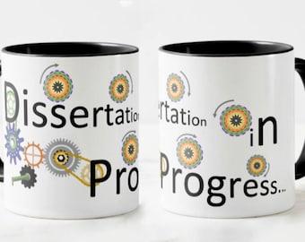 Dissertaion Mug // Academic Mug - 11 or 15oz