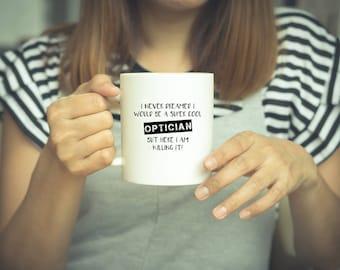 Optician, Optician Gift, Gift For Optician, Eye Doctor, Optometrist Gift, Coffee Mug, Optometrist, Optometrist Mug, Optician Mug, Funny Mug