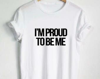 I'm Proud To Be Me Shirt Equal Rights Feminist Immigration Race Religion Womans Tee Mens Equality LGBT Humanity Human Gift Present Cute Star