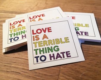 """4 Pride Stickers - """"Love is a terrible thing to hate"""""""