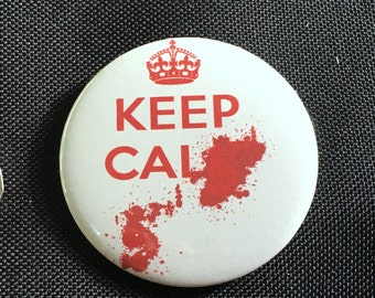 Keep Calm badge with blood splatter - 58mm pin button badge