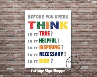 Before You Speak Think, Classroom Posters, Classroom Art, Instant DOWNLOAD, YOU PRINT, Teacher Decor,Teacher Art,Classroom Inspirational Art