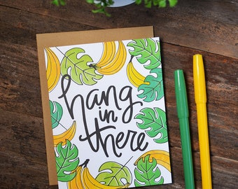 Hang in there, You've got this, You can do it! Encouragement Card, Get well card, Sympathy, don't give up, Bananas hand-lettered, Keep going