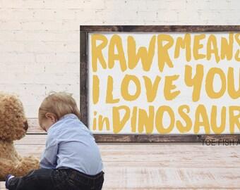 RAWR Means I Love You In Dinosaur Sign | Framed Wood Sign| Nursery Sign| Nursery Room Decor| Neutral Wall Art| Playroom Sign | HAND LETTERED