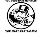 You Don't Hate Mondays You Hate Capitalism Vinyl Decal Sticker