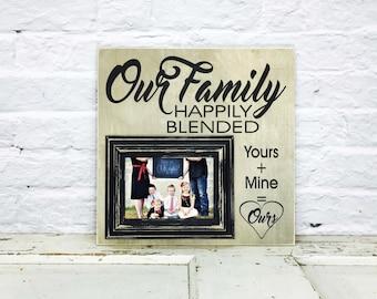 Blended Family Wedding Gift,  Blended Family Sign, Step Family Signs, Blended Family Gift, Gift for Stepmom, Happily blended Picture Frame