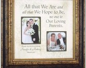 All That We Are, Personalized Wedding Gift for Parents, Wedding Gift for Father Mother, wedding quote parents, wedding frame parents, 16x16