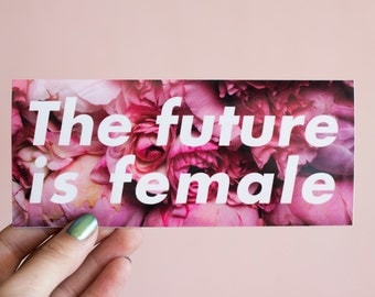 Feminist Vinyl Sticker The Future is Female- 3 inches/ 6 inches Illustrated Weatherproof Decal Bumper Sticker