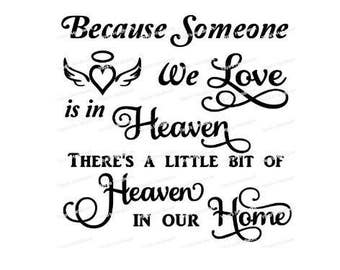 Because someone we love is in Heaven... Heaven in our Home - Digital cutting file - INSTANT DOWNLOAD - svg, dxf, png, jpeg & pdf