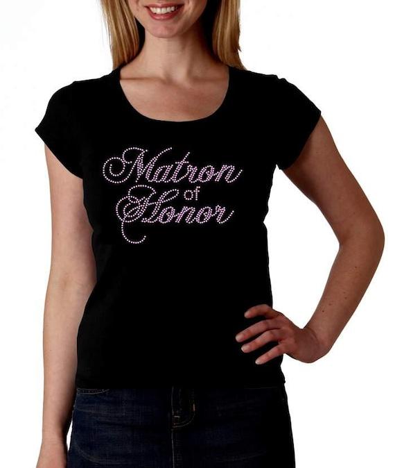Matron of Honor RHINESTONE Bridal - t-shirt tank top sweatshirt - S M L XL 2XL - Pick rhinestone color bling wedding ceremony attendant