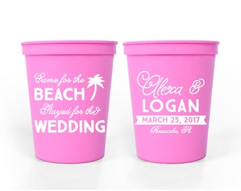 Custom Wedding Favor - Came for the Beach, Stayed for the Wedding - 16 oz. Stadium Cups