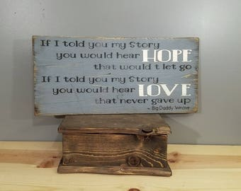 If I Told You My Story song quote by Big Daddy Weave - Christian Sign - Rustic, Vintage looking, Hand Made, Hand Painted.