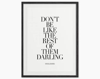 Don't Be Like The Rest Of Them Darling  - Coco Chanel Quote Typography Fashion Art Print - Black and White Home Decor