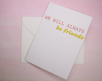 "Card for Friend, Funny Card, Just Because Card - ""Always Be"""
