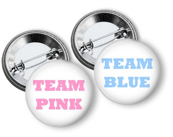 Team Pink and Team Blue  Gender Reveal Party Favors Set  1.25 or 1.75  inch Pin Back  Buttons Pink Blue Baby Shower