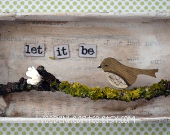 Inspirational gift, Friendship, Let it be, songbird thrush, framed picture, tiny sculpture, miniature diorama, vintage, shabby, rustic, love