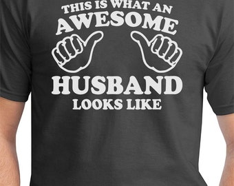 Funny Valentines T Shirt For Husband. First Anniversary Gift For Husband From Wife. This Is What An Awesome Husband Looks Like Men's T Shirt