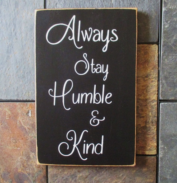 Forever Humble: Always Stay Humble And Kind Wood Sign Wedding Gift Country