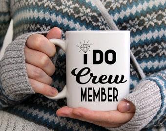 I Do Crew Mug, Bachelorette Party Favors, Brides Last Ride, Bridal Shower, Rehearsal Dinner Gifts, Team Bride, Hen Night, Brides Crew