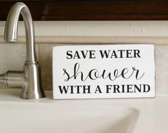 Save water shower with a friend, Bathroom Decor, Shower sign, 9.5x5 Solid Wood Sign, Choose wood, hanger & color