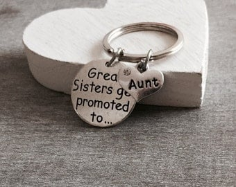 Great sisters get promoted to, Aunt, Auntie, pregnancy announcement ,Aunt Keepsake Gift, Aunt Jewelry Silver Keychain, Silver Keyring, GIfts