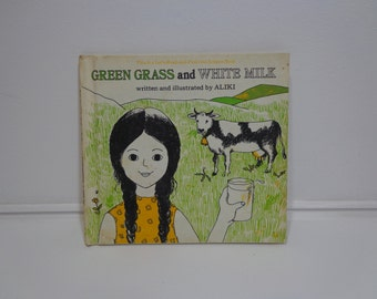 Vintage 70s Children's Book Green Grass and White Milk by Aliki, Classic Collectible Ephemera, Illustrated from 1974