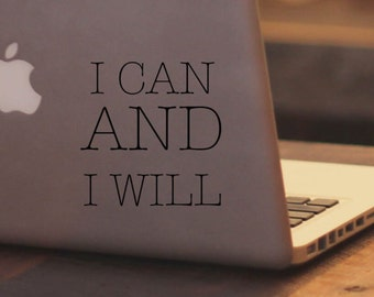 Vinyl Laptop Decal - I Can and I Will - Home Decor - Laptop Sticker - Vinyl Decal