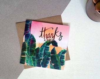 Thanks a Bunch Banana Leaf Greeting Card - Tropical - Green 2017 - Handmade in UK