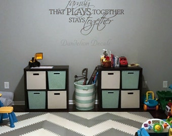 Family Room Wall Decal - The Family That Plays Together Stays Together Decal - Living Room Wall Decal - Family Quote - Removable Wall Decal