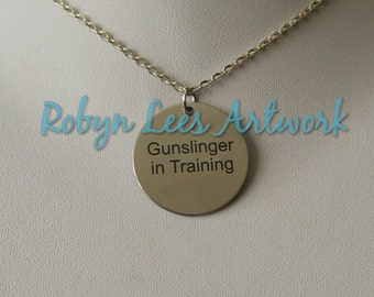 Gunslinger in Training Engraved Stainless Steel Disc Necklace on Silver Crossed Chain. Dark Tower, Stephen King Inspired