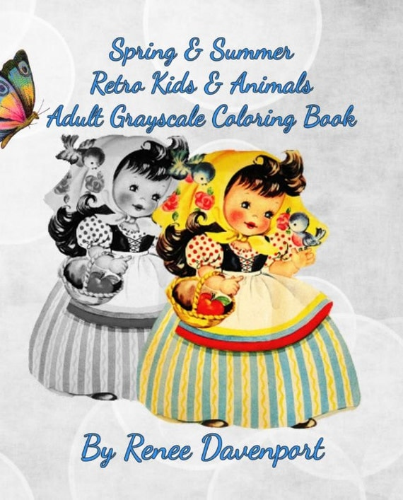 Spring and Summer Retro Kids and Animals Adult Grayscale Coloring Pages (Retro Fun) (Volume 4) 30 pages