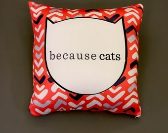 Because Cats Pillow in Chevron