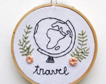 Travel the Globe • Adventure Inspired Modern Embroidered Floral Embroidery Hoop Art for Nursery or Office Wall Decor, Gift under 50