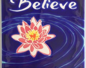 Believe tile trivet