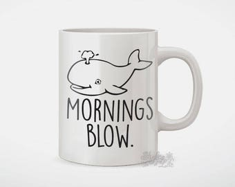 Mornings Blow Coffee Mug