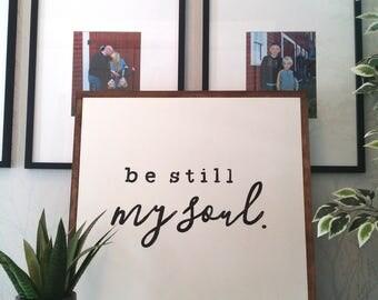 "Be still my soul 24x24"""