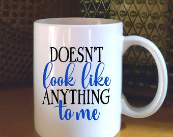 WW Fans - Doesn't Look Like Anything to Me Coffee Mug