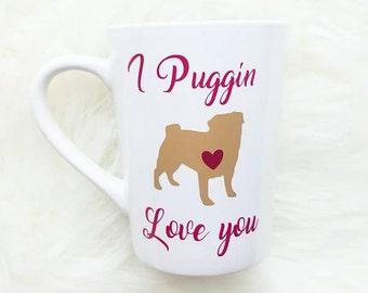 Pug Mug/Pug Coffee Mug/Pug Lover Gift/Dog Lover Mug/Valentines Mug/Pug Lover/Valentines Day Gift/Pug Gift/Funny Coffee Mug/Love Mug/Coffee
