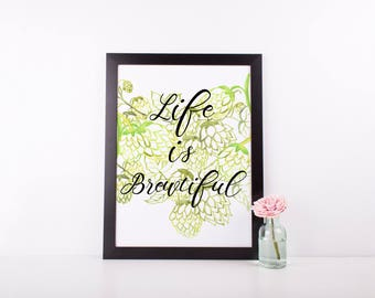 Life Is Brewtiful Digital Print | Brewery Wedding Sign | Instant Download | Printable Wall Art | Hops | Beer Quotes