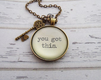 You Got This Necklace, Inspirational Quote, Graduation, Illness, Encouragement, Cheer Up, Get Well