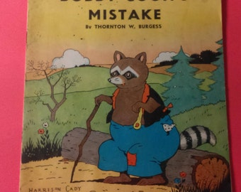 Bobby Coon's Mistake, by Thornton W Burgess & Harrison Cady 1940 EXTREMELY Rare Children Book