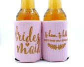 Bridesmaid Can cooler, Bridesmaid proposal gift, to have and to hold, ask Bridesmaid, Favor, Blush Pink