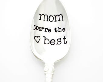 Mom You're the Best. Mothers Day Gift. Stamped Spoon. mother+spoon