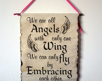 We are all Angels with only one Wing We can only Fly by Embracing each other - Quote  -Luciano De Crescenzo- Handmade, Wall art, Home decor