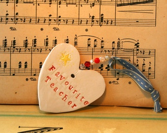 Favourite Teacher Pottery Heart, Say it with a heart which can be kept much longer than a card. Handmade in my pottery studio in Sussex.